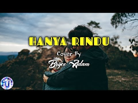 🎵[Lirik Lagu] Andmesh Kamaleng - Hanya Rindu - (Cover By Bryce Adam)