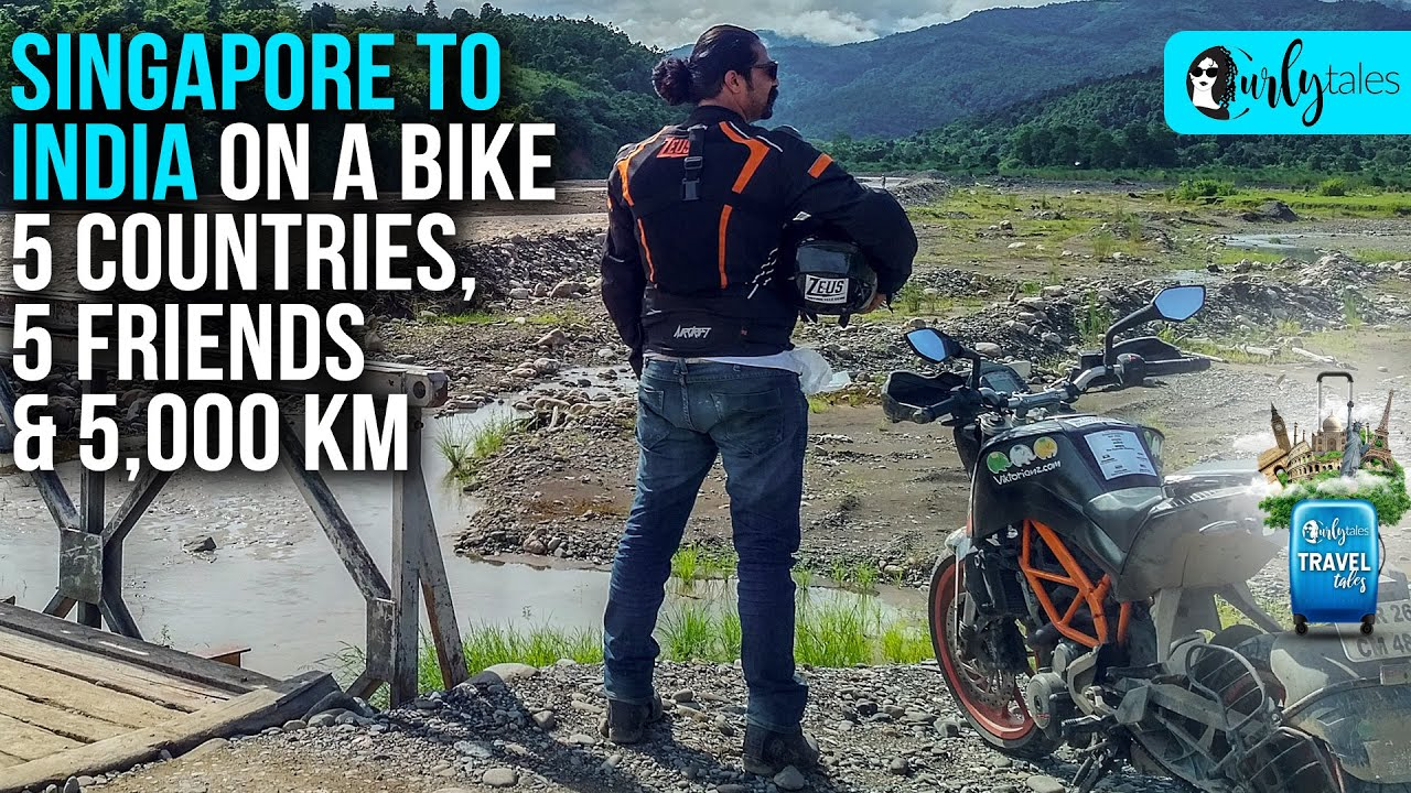 Travel Tales Ep14: Singapore To India On A Bike Covering 5Countries, 5Friends & 5,000Km|Curly Tales