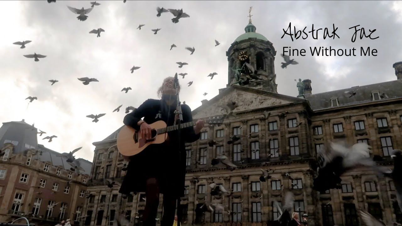 Fine Without Me ft. Birds at Dam Square