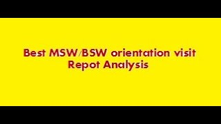 BSW and MSW- orientation visit…