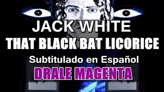 Jack  White - That Black Bat Licorice | Subtitulado Español