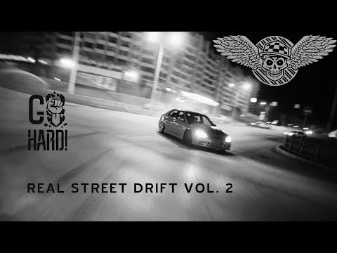 REAL STREET DRIFT VOL.2  (GO HARD LIFE Documentary 2015) НАС