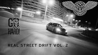 REAL STREET DRIFTING VOL.2  (GO HARD LIFE Documentary 2015) НАСТОЯЩИЙ УЛИЧНЫЙ ДРИФТ