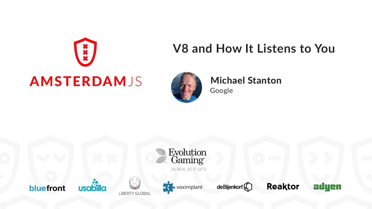 V8 and How It Listens to You – Michael Stanton
