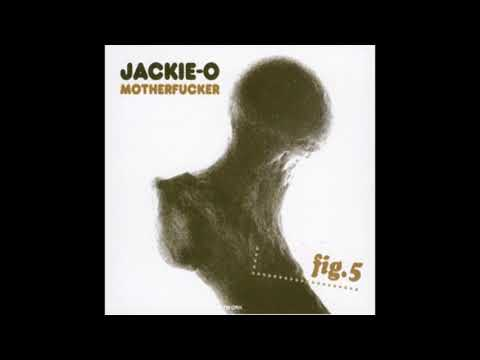 Jackie-O Motherfucker ‎– Fig. 5 (2000)