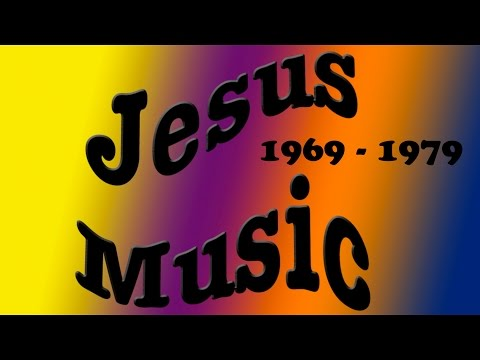 Jesus Music Timesweep 1969-79