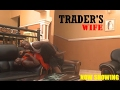 TRADER S WIFE COMPLETE MOVIE