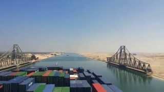 مشهد خيالى  مميش شاهد قناة السويس الجديدة من أعلى حاملة حاويات فى العالم
