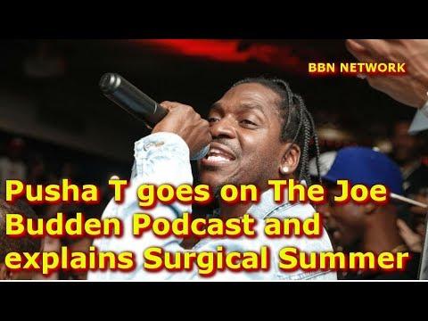 Pusha T goes on The Joe Budden Podcast and explains Surgical Summer