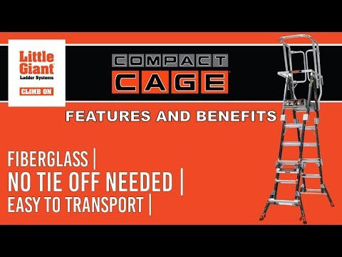 Little Giant Ladders | Compact Cage | Features and Benefits