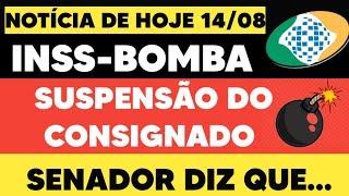 INSS: BOMBA! SUSPENSÃO DO CONSIGNADO P/ APOSENTADOS E PENSIONISTAS NOTÍCIA HOJE 14/08 SENADOR DIZ..