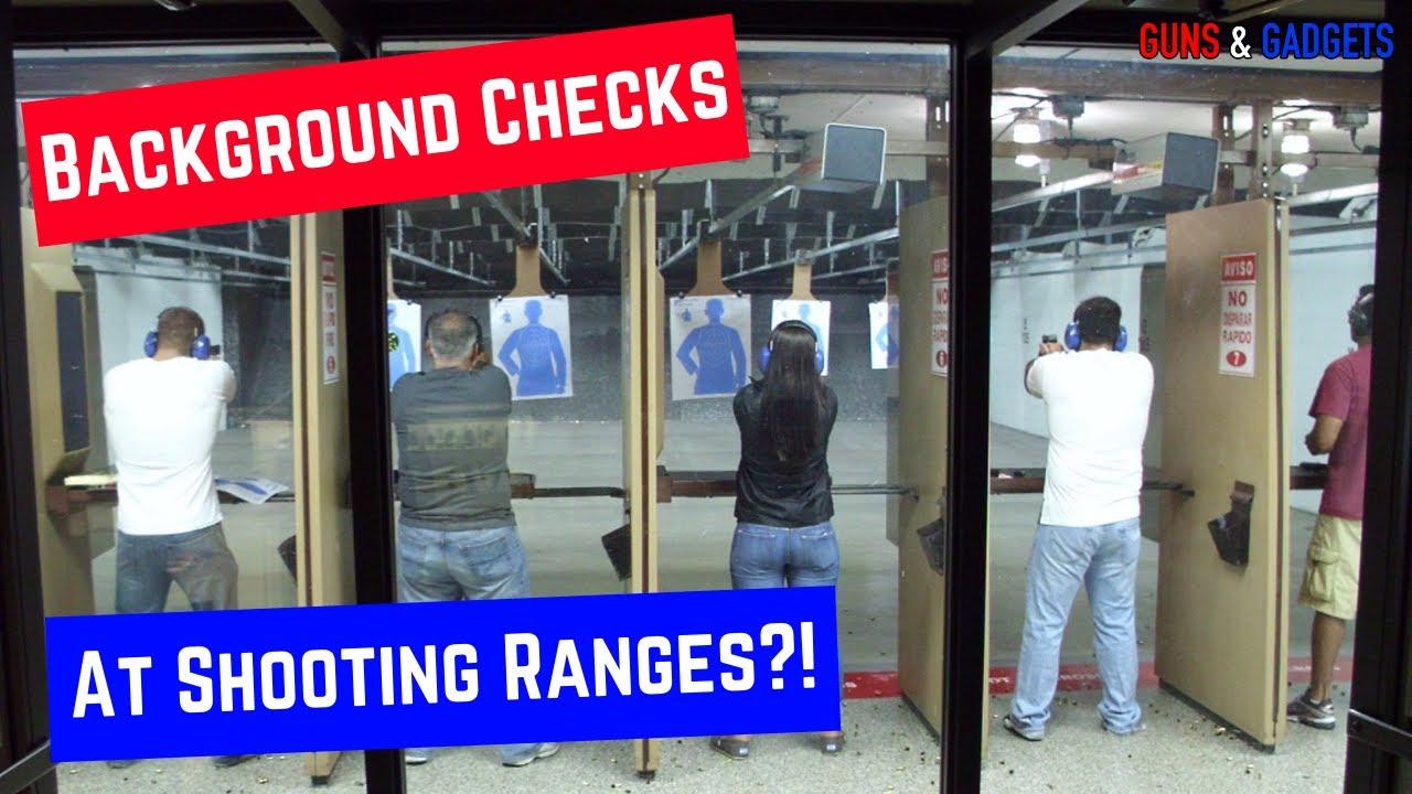 Background Checks At Shooting Ranges?!