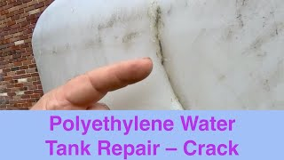 Polyethylene Water Tank Repair – Crack
