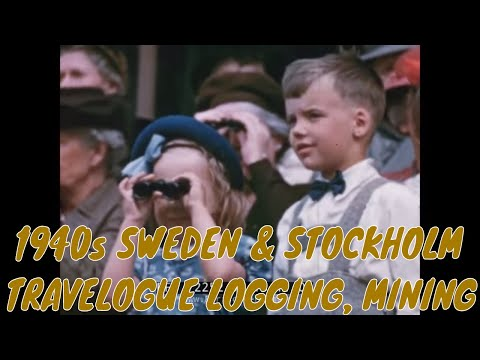 1940s SWEDEN & STOCKHOLM TRAVELOGUE LOGGING, MINING 72252