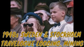1940s SWEDEN & STOCKHOLM TRAVELOGUE LOGGING, MINING 72252