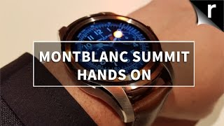 Montblanc Summit Hands-on Review: Montblanc's first smartwatch
