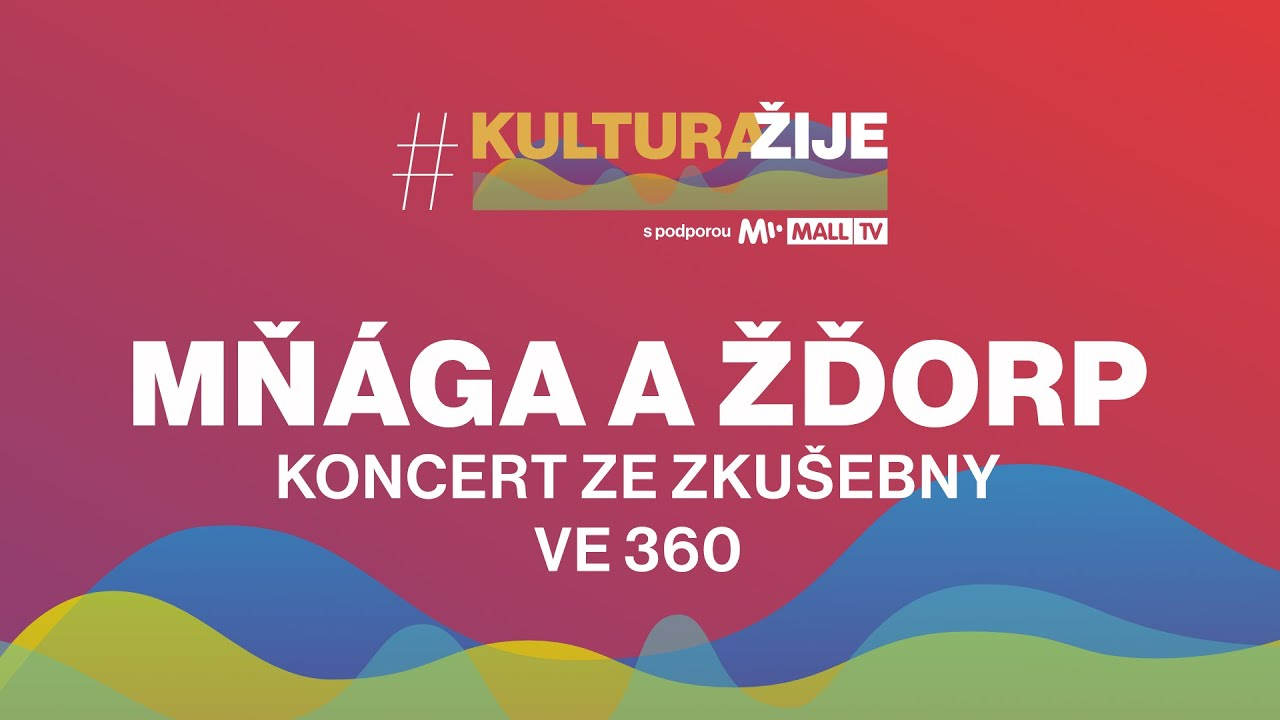 Mňága a Žďorp ONLINE koncert (Official 360 video) | #kulturažije na MALL.TV
