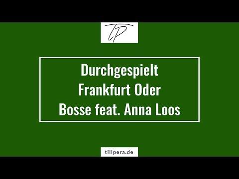 Durchgespielt: Frankfurt Oder von Bosse feat. Anna Loos