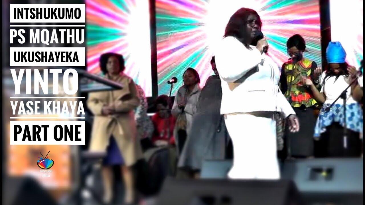 Download INTSHUKUMO ( Ps Mqathu) uKushayeka Yinto Yethu # Part One