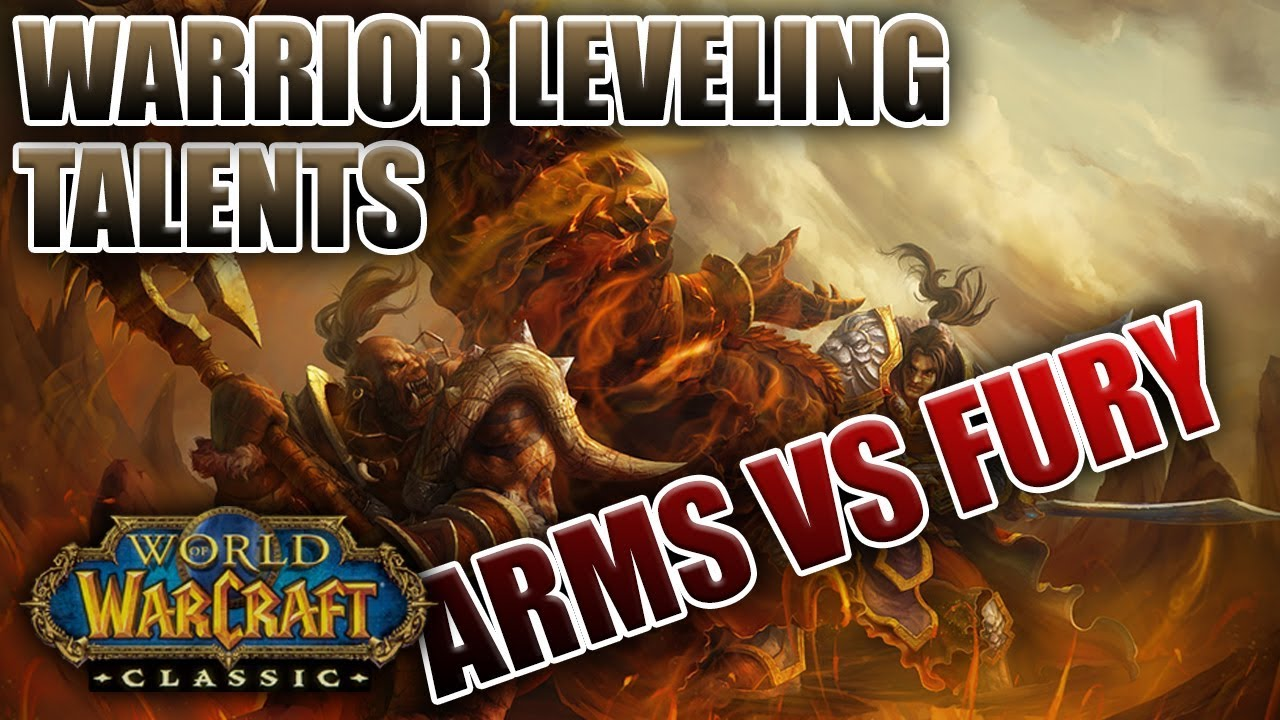 Classic Wow Warrior Leveling Talents Arms Vs Fury Youtube