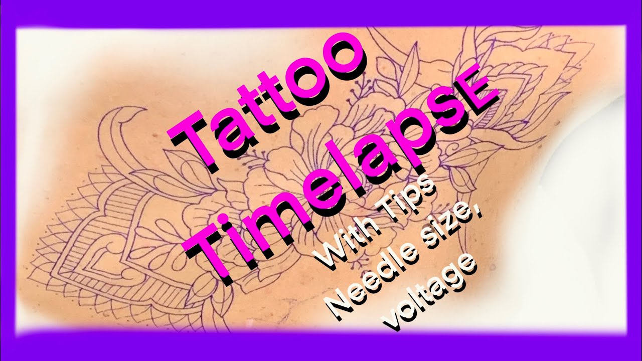 Tattoo time lapse ! with a few tips for beginners.