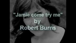 Watch Robert Burns Jamie Come Try Me video