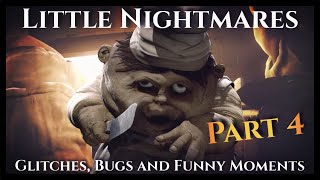 Little Nightmares - Glitches, Bugs and Funny Moments 4