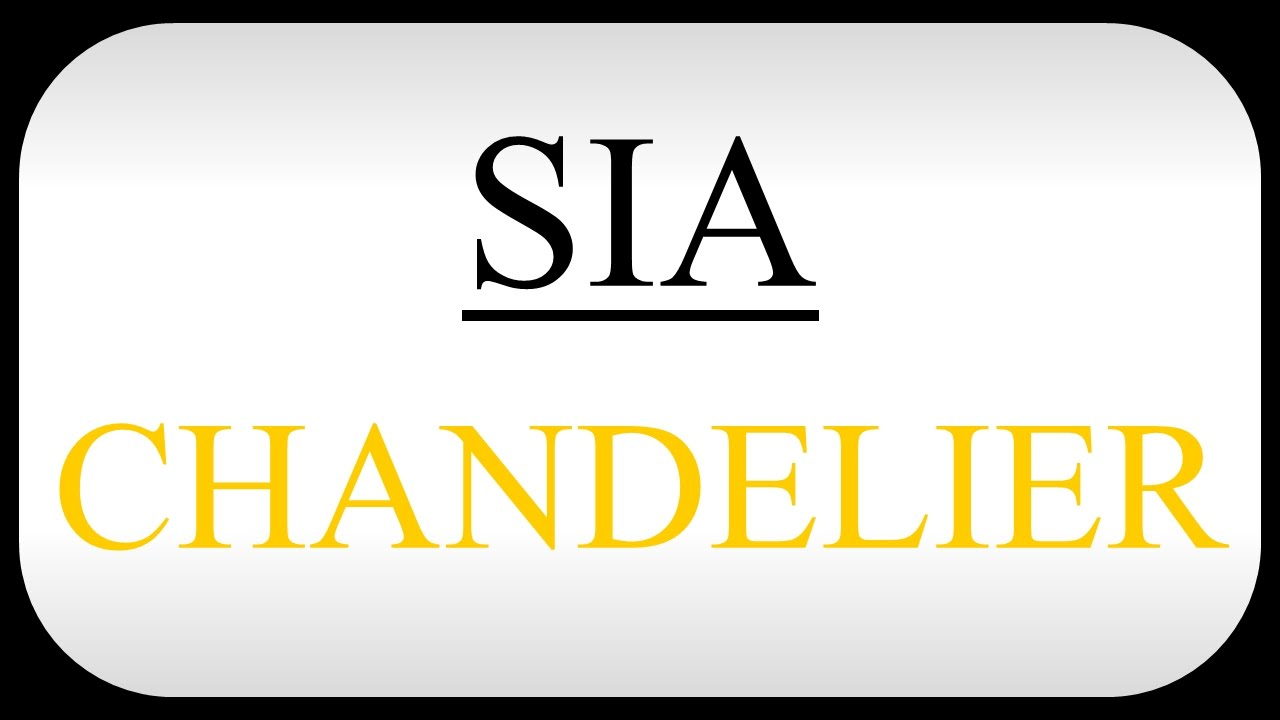 Sia – Chandelier CHORDS - YouTube