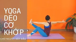 Bài tập Yoga _ Dẻo cơ khớp dành cho người mới bắt đầu cùng Nguyễn Hiếu Yoga