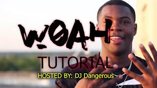 HOW TO WOAH | Offİcial Tutorial w/ DJ Dangerous