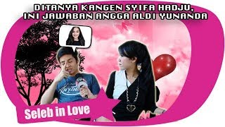 Video DITANYA KANGEN SYIFA HADJU,  INI JAWABAN ANGGA ALDI YUNANDA download MP3, 3GP, MP4, WEBM, AVI, FLV Januari 2019