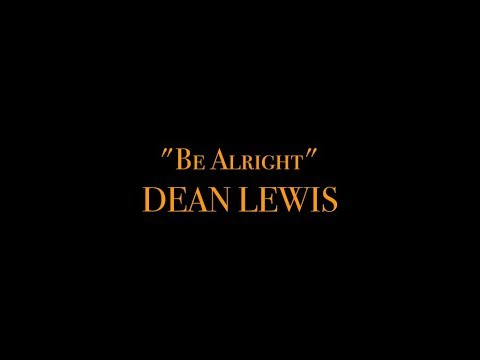 Dean Lewis - Be Alright (Lyric Video)