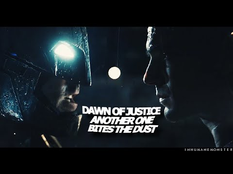 dawn of justice | another one bites the dust
