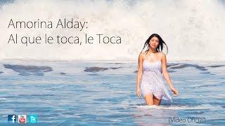 Al que le toca, le toca - Amorina (Video Oficial) YouTube Videos