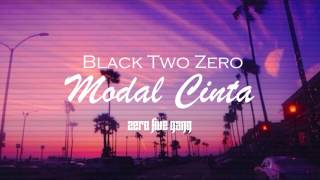 BLACK 2 ZERO - Modal Cinta (Audio)