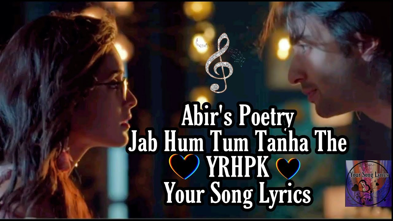 Abir's Poetry||Jab Hum Tum Tanha Hote Hain||YRHPK||Your Song