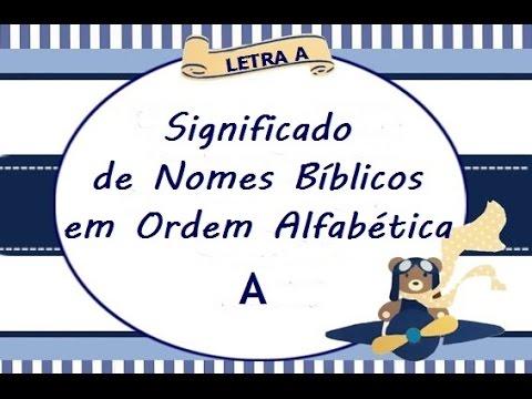 SIGNIFICADO DE NOMES BÍBLICOS - LETRA A