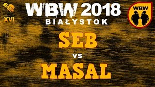 bitwa SEB vs MASAL # WBW 2018 Białystok (1/8) # freestyle battle