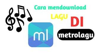 Download Tutorial download lagu di metrolagu. TANPA APLIKASI TAMBAHAN
