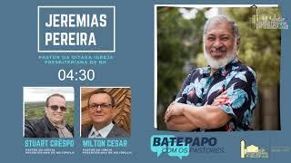 Live 11/08/2020 - Bate-papo IPH - Rev. Jeremias Pereira