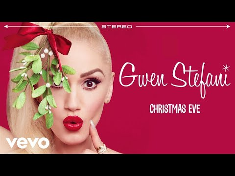 Gwen Stefani - Christmas Eve (Audio)
