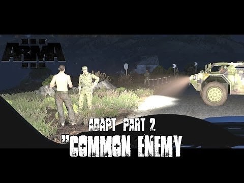 "Adapt Part 2 - ""Common Enemy"" - ArmA 3 Campaign Playthrough"