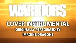 Warriors (Cover Instrumental) [In the Style of Imagine Dragons]