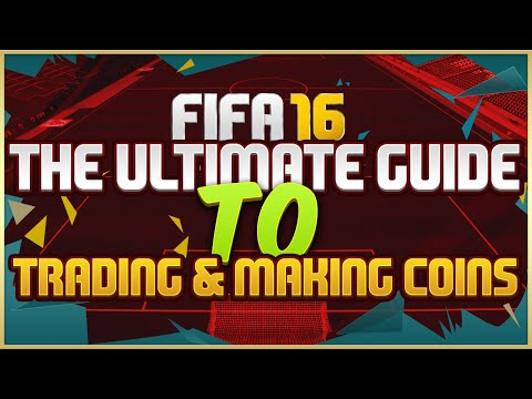 THE ULTIMATE GUIDE TO TRADING & MAKING COINS ON FIFA 16 ULTIMATE TEAM | 16 TRADING TIPS!!!