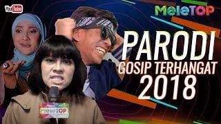 Parodi MeleTOP Gossip terhangat 2018 | Jihan Muse & Bell Ngasri | Nabil & Neelofa