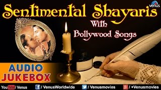 Sentimental Shayaris With Bollywood Songs : Best Hindi Shayaris ~ Audio Jukebox
