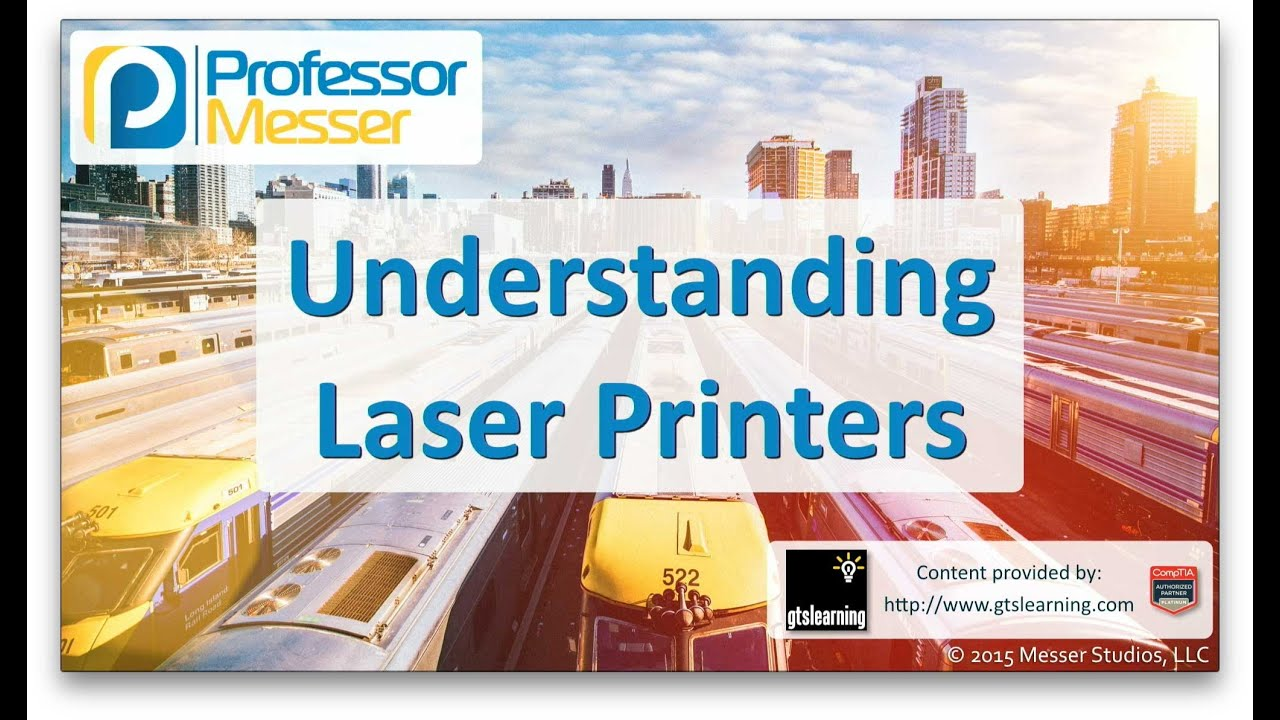 understanding laser printers - comptia a+ 220-901 - 1.14 - youtube