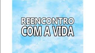 CULTO | REENCONTRO COM A VIDA