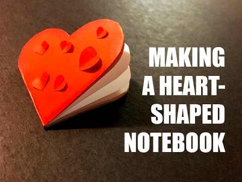 MAKING A HEART-SHAPED NOTEBOOK