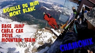 Chamonix | Mont Blanc | Aiguille du Midi | WingSuit, Mountain Train, Cable Car & more